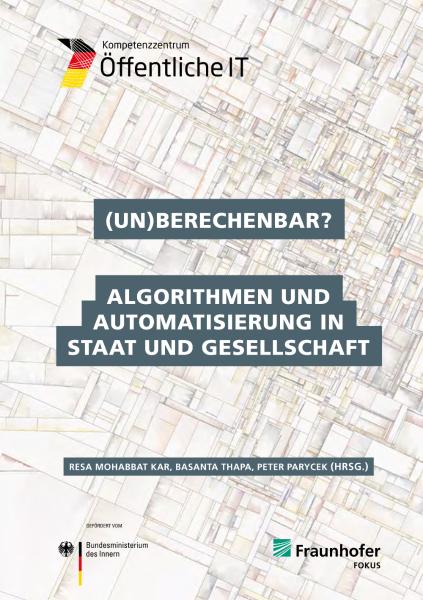 Titelbild der Publikation (Un)berechenbar - Algorithmen und Automatisierung in Staat und Gesellschaft