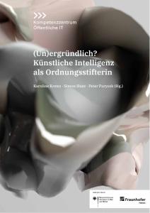 Titelbild der Publikation (Un)ergründlich - Künstliche Intelligenz als Ordnungsstifterin