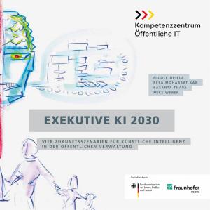 Titelbild der Publikation Exekutive KI 2030 - Vier Zukunftsszenarien für Künstliche Intelligenz in der öffentlichen Verwaltung